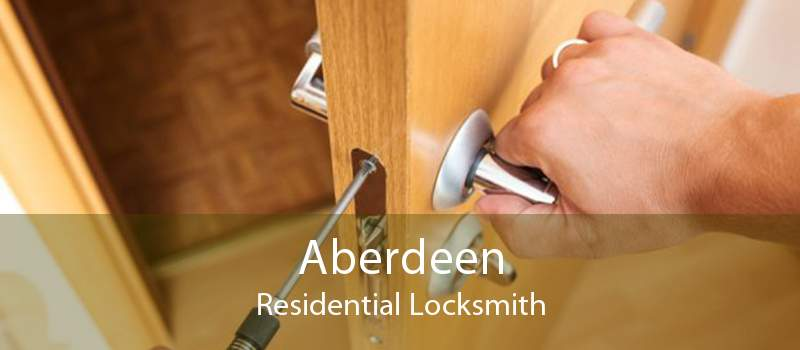 Aberdeen Residential Locksmith