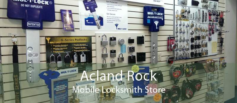 Acland Rock Mobile Locksmith Store