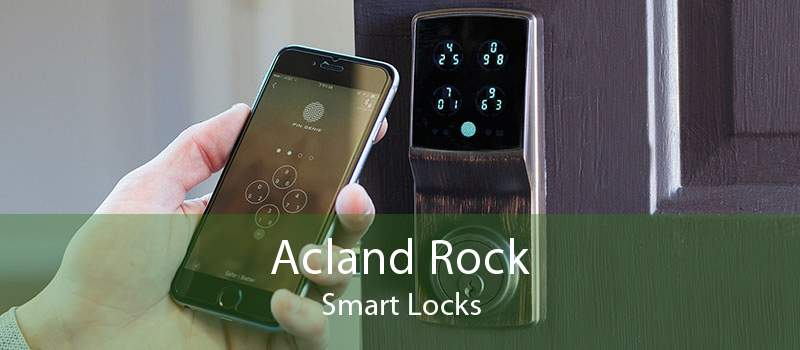 Acland Rock Smart Locks