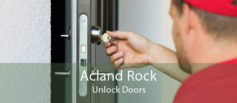 Acland Rock Unlock Doors