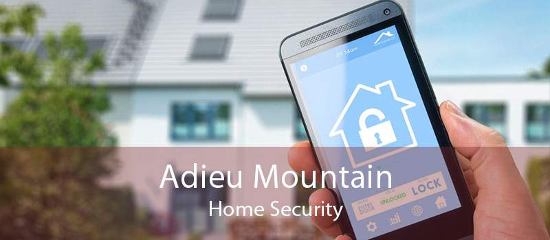Adieu Mountain Home Security