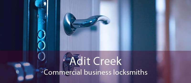 Adit Creek Commercial business locksmiths
