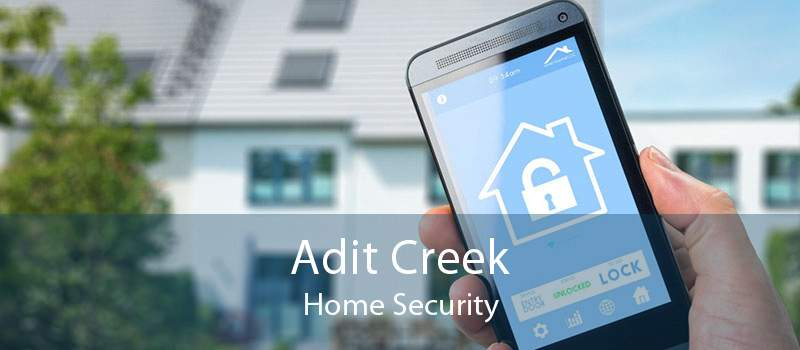 Adit Creek Home Security