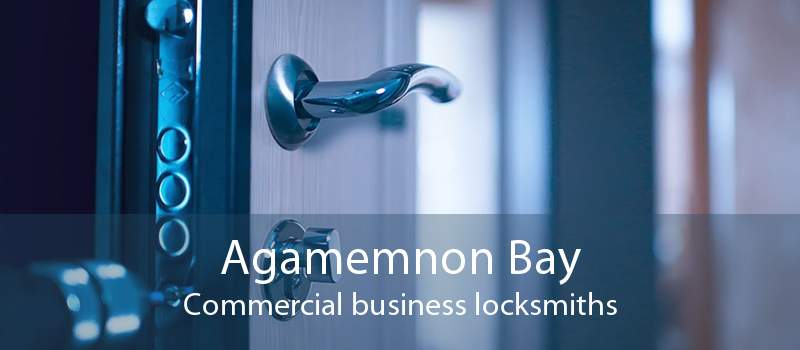 Agamemnon Bay Commercial business locksmiths