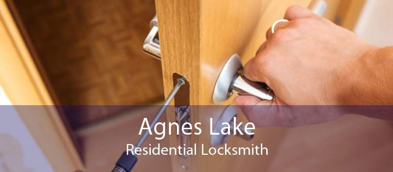 Agnes Lake Residential Locksmith