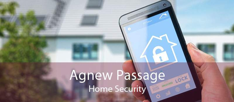 Agnew Passage Home Security