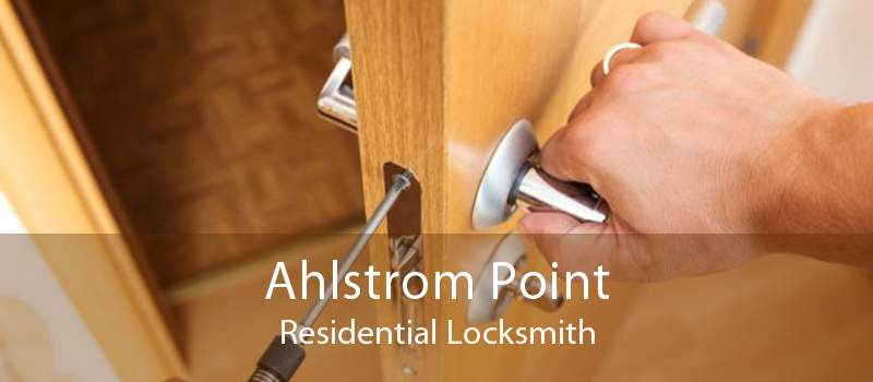 Ahlstrom Point Residential Locksmith