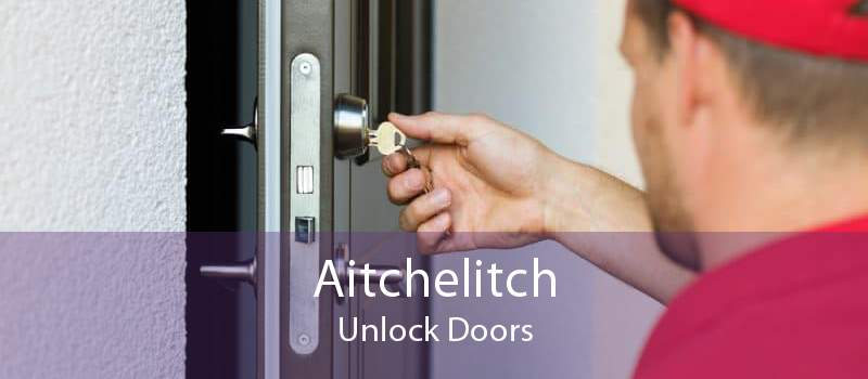 Aitchelitch Unlock Doors