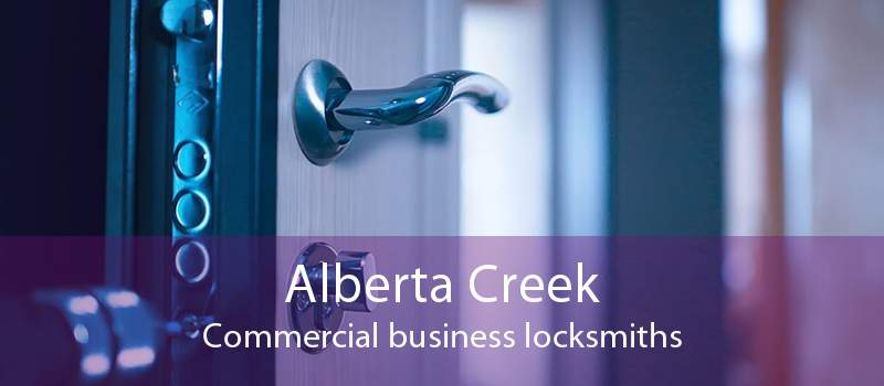 Alberta Creek Commercial business locksmiths