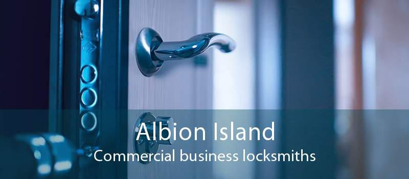 Albion Island Commercial business locksmiths
