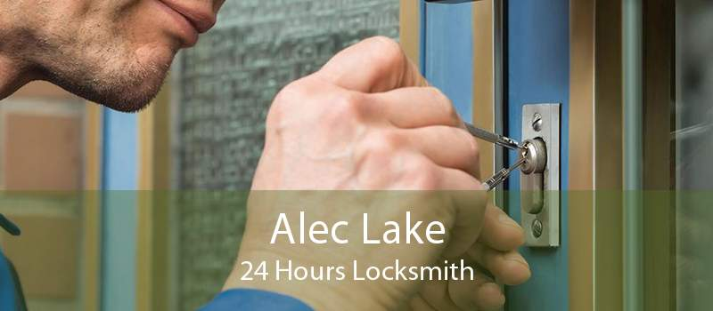 Alec Lake 24 Hours Locksmith