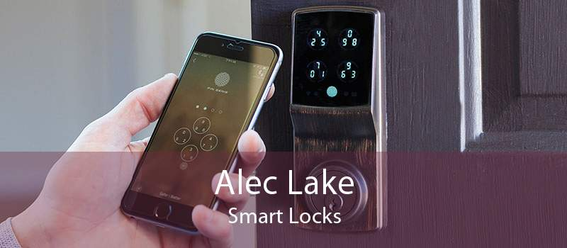 Alec Lake Smart Locks