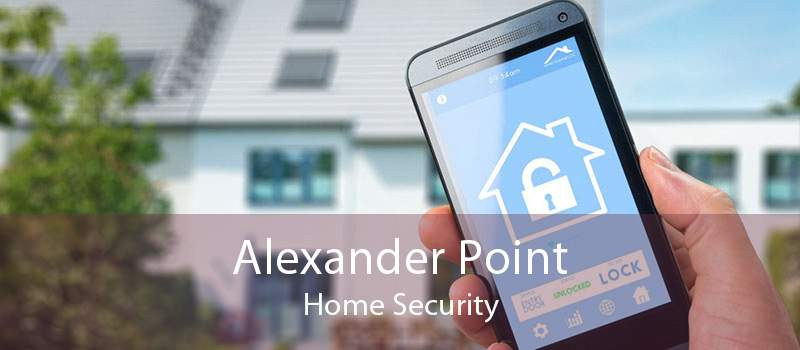 Alexander Point Home Security