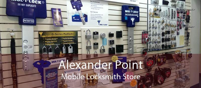 Alexander Point Mobile Locksmith Store