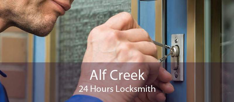 Alf Creek 24 Hours Locksmith