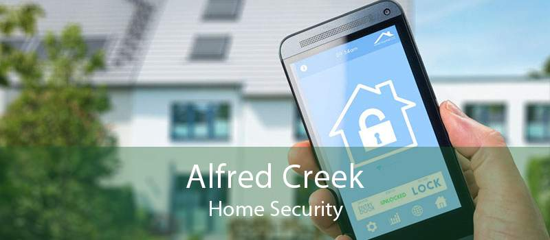 Alfred Creek Home Security