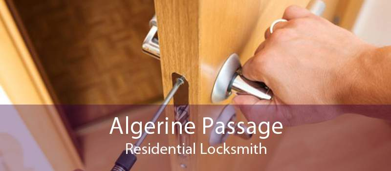 Algerine Passage Residential Locksmith