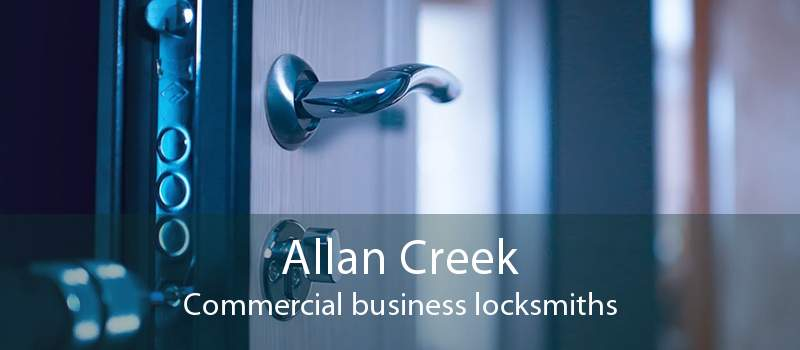 Allan Creek Commercial business locksmiths