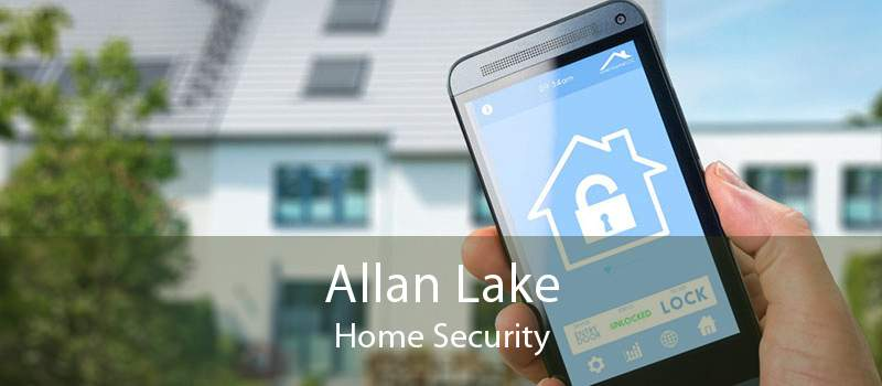 Allan Lake Home Security