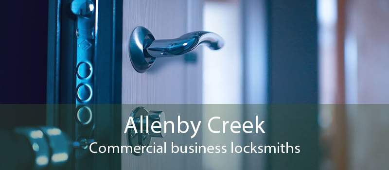 Allenby Creek Commercial business locksmiths