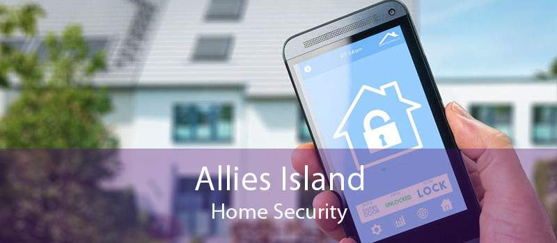 Allies Island Home Security