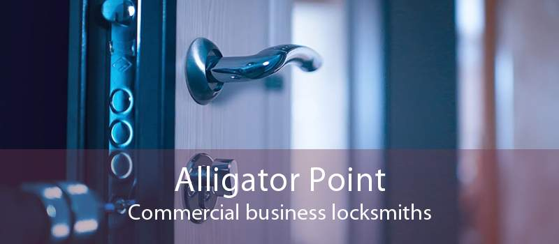 Alligator Point Commercial business locksmiths