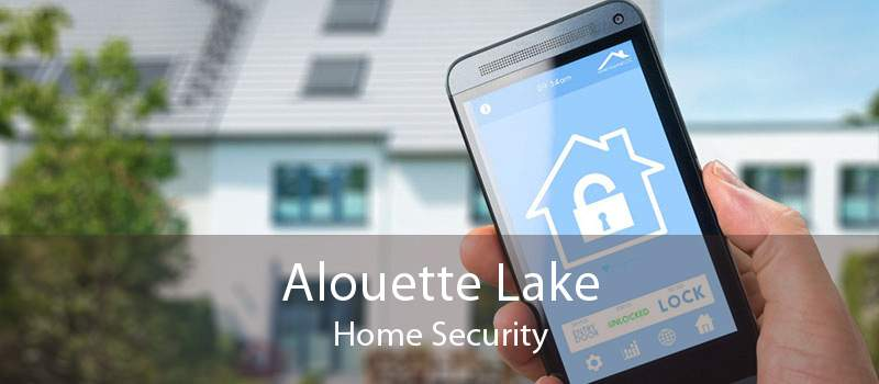 Alouette Lake Home Security