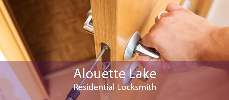 Alouette Lake Residential Locksmith