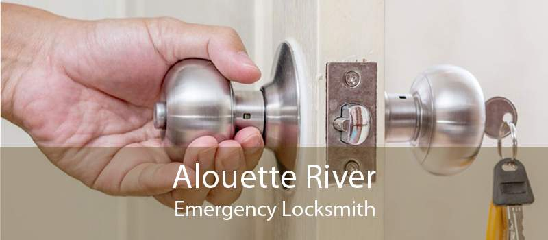 Alouette River Emergency Locksmith