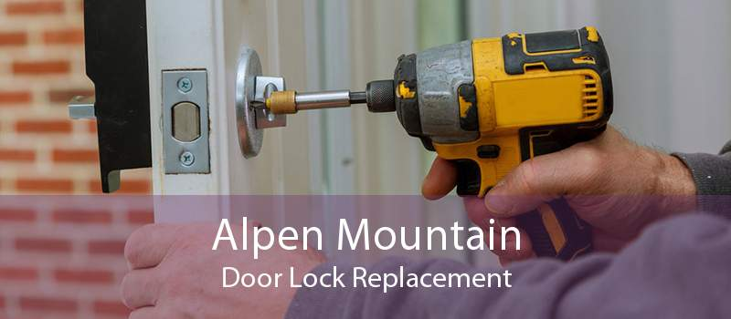 Alpen Mountain Door Lock Replacement