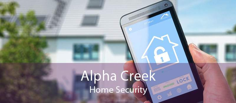 Alpha Creek Home Security