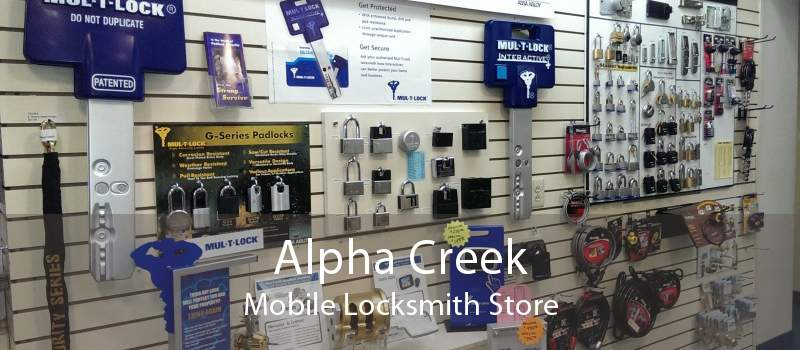 Alpha Creek Mobile Locksmith Store