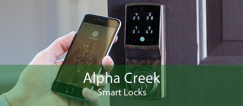 Alpha Creek Smart Locks