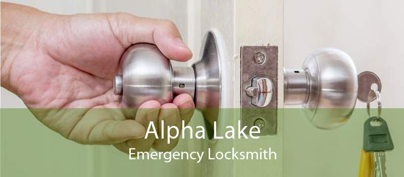 Alpha Lake Emergency Locksmith