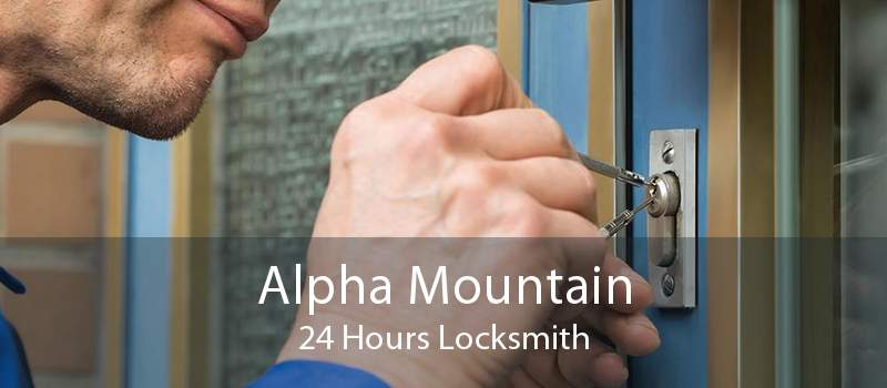 Alpha Mountain 24 Hours Locksmith