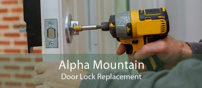 Alpha Mountain Door Lock Replacement