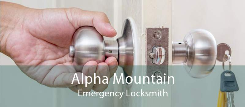 Alpha Mountain Emergency Locksmith