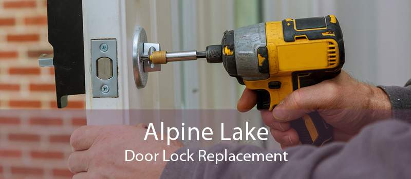 Alpine Lake Door Lock Replacement