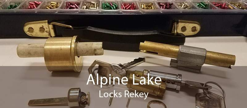 Alpine Lake Locks Rekey