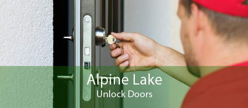 Alpine Lake Unlock Doors