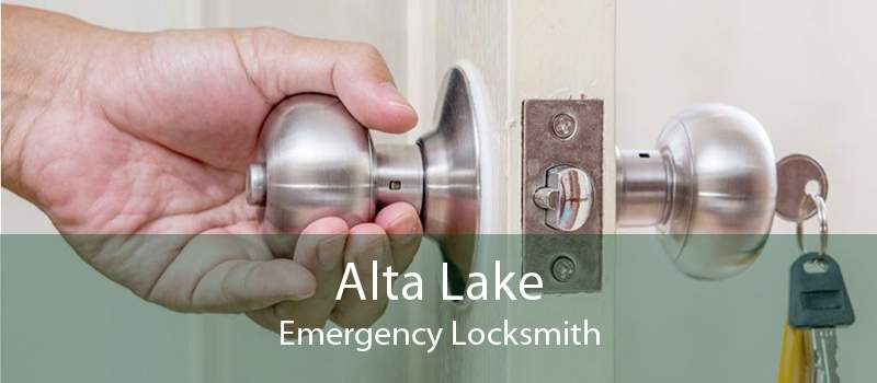 Alta Lake Emergency Locksmith