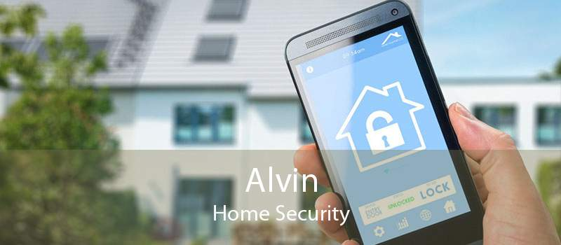 Alvin Home Security