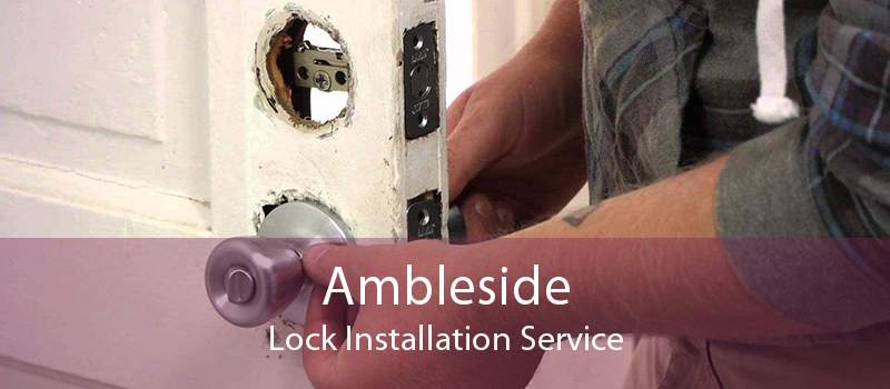 Ambleside Lock Installation Service