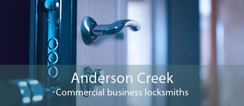 Anderson Creek Commercial business locksmiths
