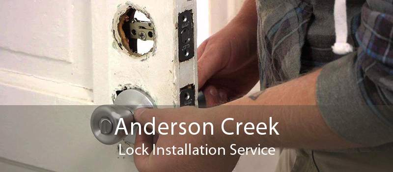 Anderson Creek Lock Installation Service