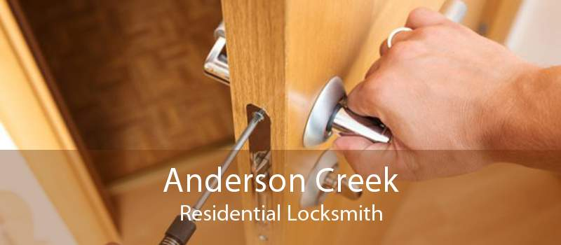 Anderson Creek Residential Locksmith