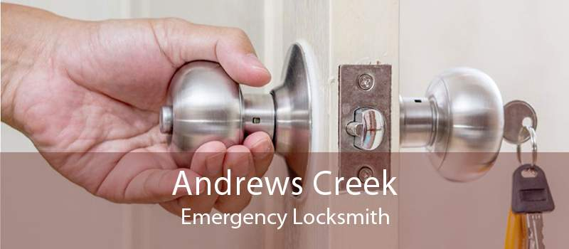 Andrews Creek Emergency Locksmith
