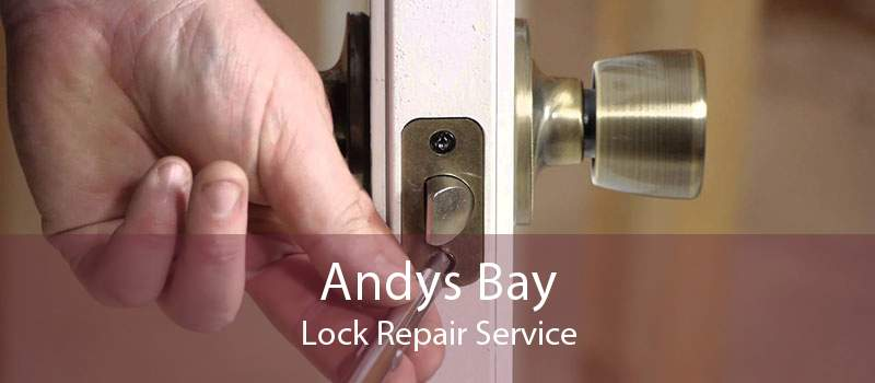 Andys Bay Lock Repair Service