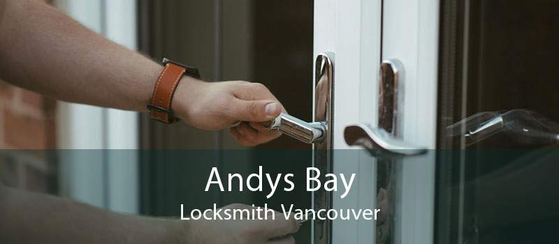 Andys Bay Locksmith Vancouver