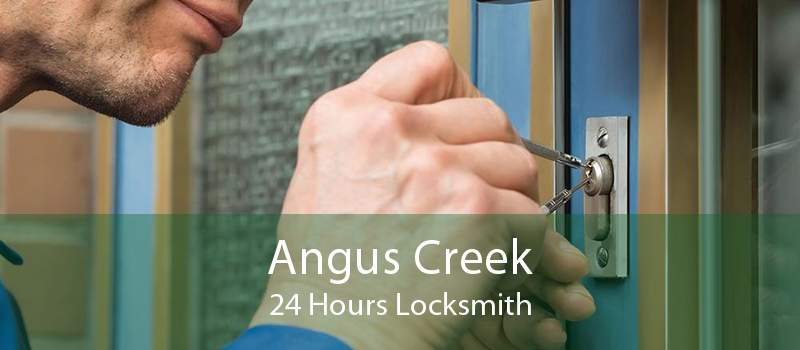 Angus Creek 24 Hours Locksmith
